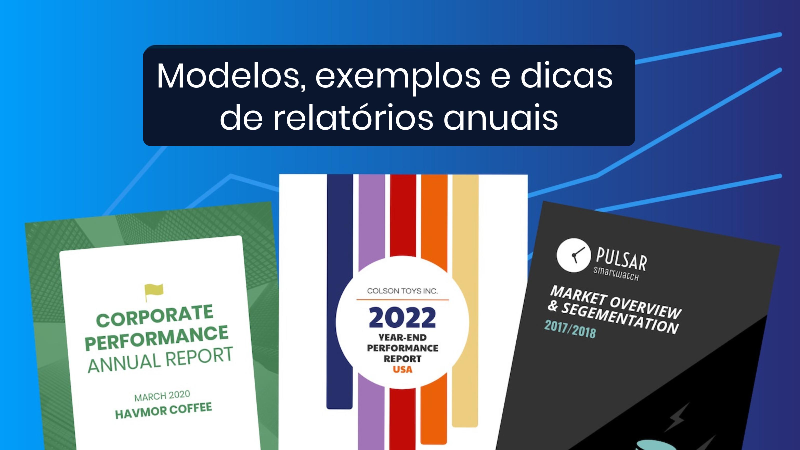 Modelos, exemplos e dicas de relatórios anuais